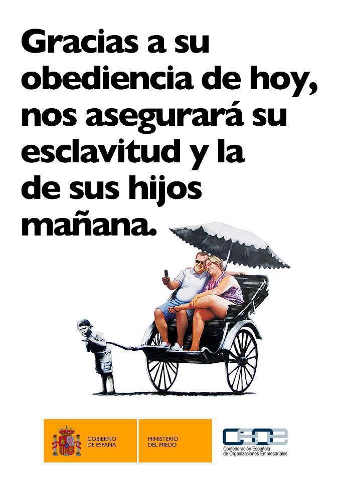 Gracias a su obediencia de hoy, nos asegurará su esclavitud y la de sus hijos mañana (Gobierno de España)