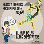 Hadas y duendes poco populares 64 – El hada de las altas expectativas