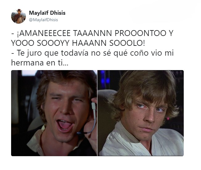 han solo luke skywalker amanece tan pronto no se que vio mi hermana en ti
