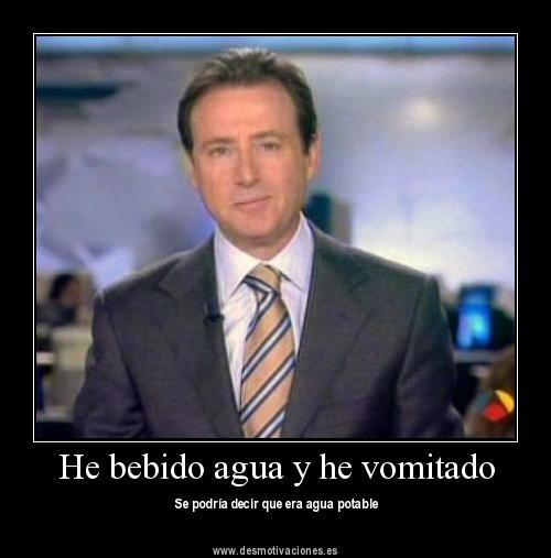 Matías Prats: He bebido agua y he vomitado. Se podría decir que era agua potable
