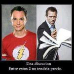 House y Sheldon Cooper – Una discusión entre estos dos no tendría precio