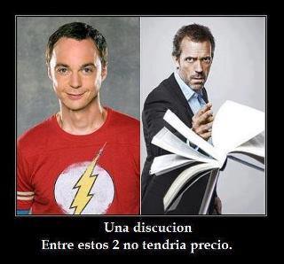 House y Sheldon Cooper - Una discusión entre estos dos no tendría precio