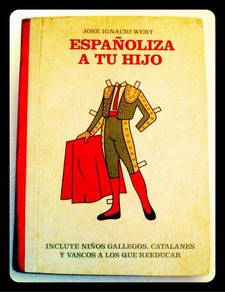 José Ignacio Wert - Españoliza a tu hijo