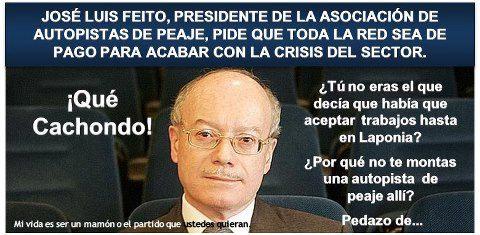José Luis Feito pide que todas las autovías sean de pago... qué cachondo el tío