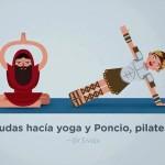 Judas hacía yoga y Poncio, pilates
