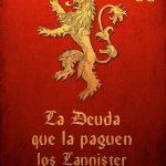 La deuda que la paguen los Lannister
