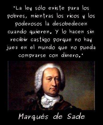 la ley solo existe para los pobres, mientras los ricos y los poderosos la desobedecen cuando quieren