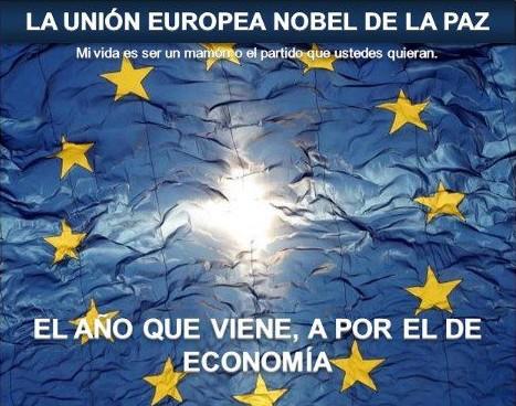 La Unión Europea, premio nóbel de la paz - El año que viene, a por el de economía