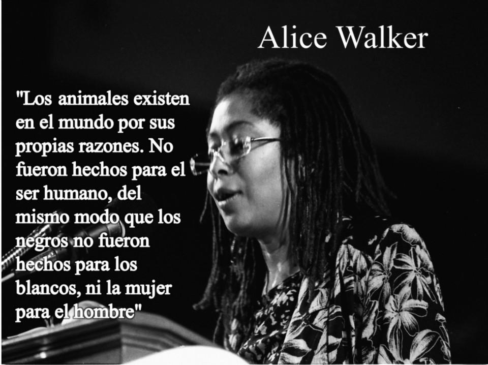 Los animales no fueron hechos para el ser humano (Alice Walker)