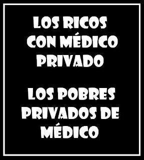 Los ricos con médico privado - Los pobres privados de médico