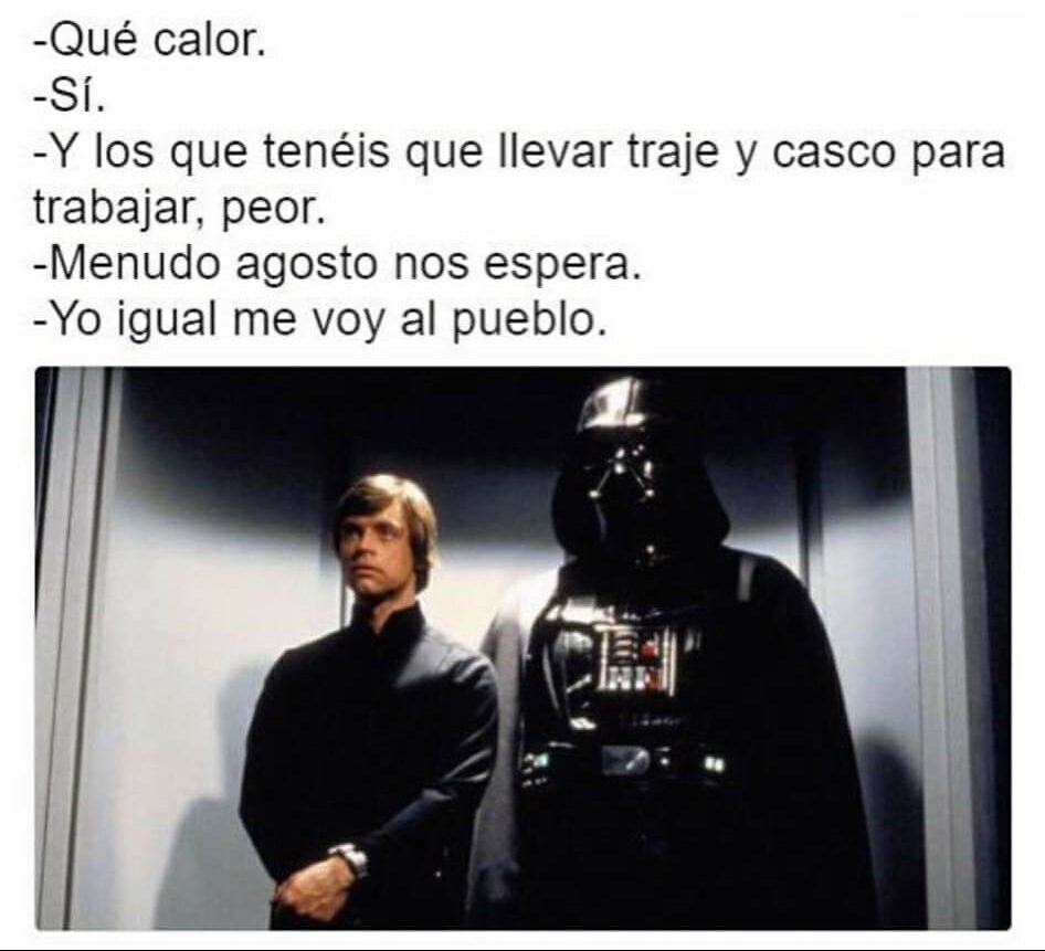 luke skywalker y darth vader que calor menudo agosto nos espera