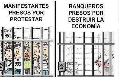 Manifestantes presos por protestar - Banqueros presos por destruir la economía