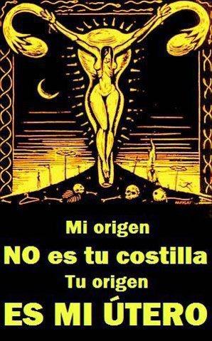 Mi origen no es tu costilla - Tu origen es mi útero