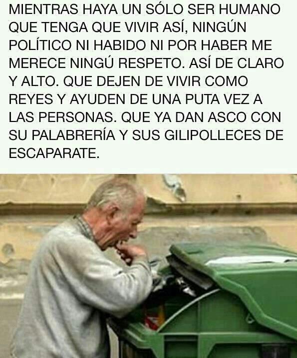 Mientras haya un solo ser humano que viva así, ningún político merece ningún respeto