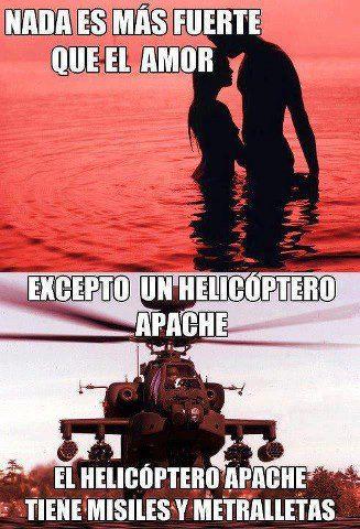 Nada es más fuerte que el amor... excepto un helicóptero apache