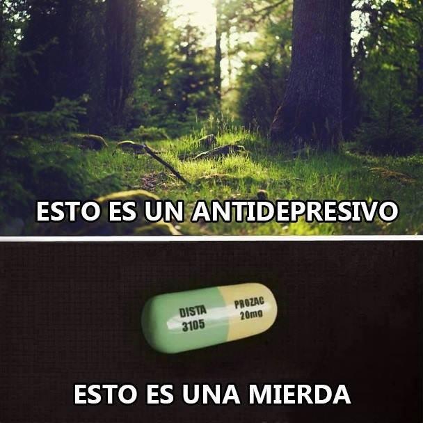 naturaleza esto es un antidepresivo - pastilla esto es una mierda