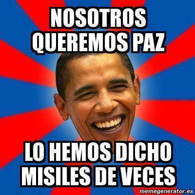 obama nosotros queremos paz - lo hemos dicho misiles de veces