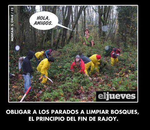 Obligar a los parados a limpiar bosques, el principio del fin de Rajoy