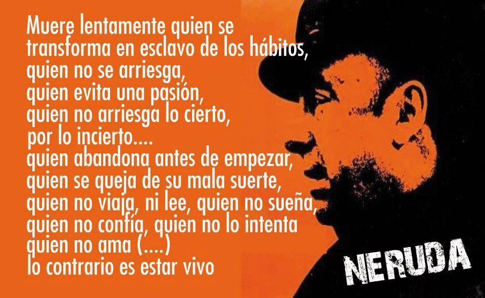 Pablo Neruda - Muere lentamente