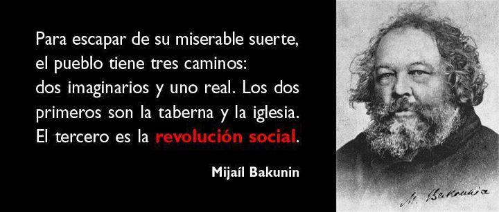 Para escapar de su miserable suerte, el pueblo tiene tres caminos (Mijail Bakunin)