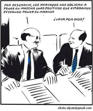 por desgracia, los mercados nos obligan a poner en marcha unas politicas que estabamos deseando poner en marcha - vaya por dios