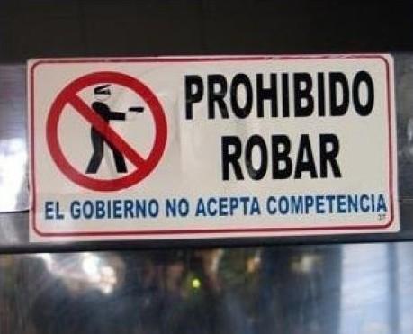 Prohibido robar - El gobierno no acepta competencia
