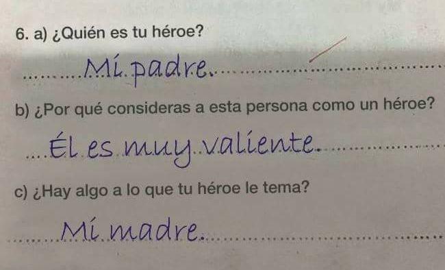 quien es tu heroe mi padre es muy valiente algo a lo que le tema mi madre