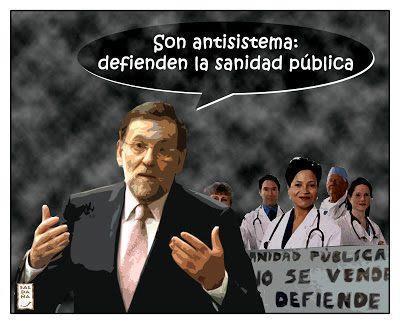 Son antisistema... defienden la sanidad pública