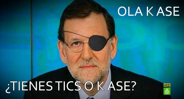 Rajoy - ¿Tienes tics o k ase?