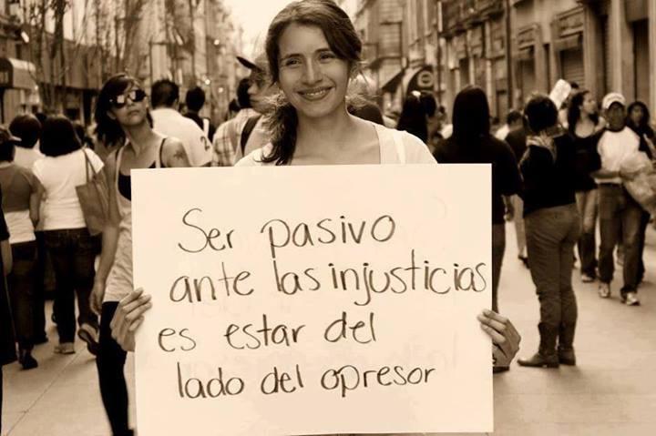 Ser pasivo ante las injusticias es estar del lado del opresor