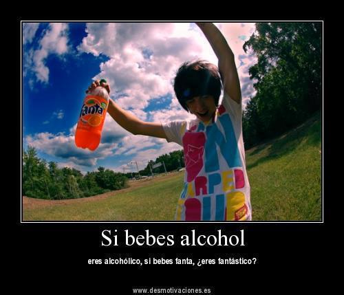 Si bebes alcohol, eres alcohólico, si bebes fanta...