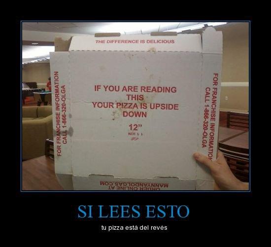 Si estás leyendo esto, tu pizza está al revés