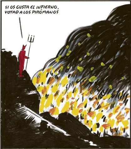 si os gusta el infierno, votad a los piromanos
