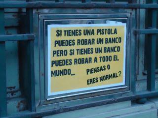 Si tienes una pistola puedes robar un banco pero si tienes un banco puedes robar a todo el mundo