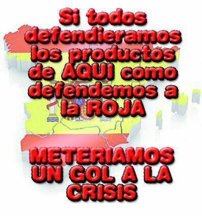 Si todos defendiéramos los productos de aquí como defendemos a la Roja, meteríamos un gol a la crisis