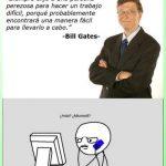 Bill Gates – Siempre elijo una persona perezosa para hacer un trabajo difícil
