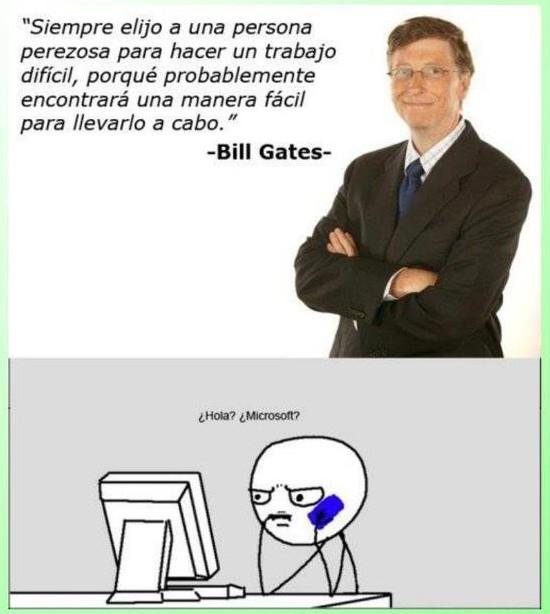 Bill Gates - Siempre elijo una persona perezosa para hacer un trabajo difícil