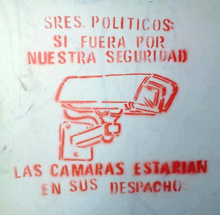 Sres. políticos, si fuera por nuestra seguridad, las cámaras estarían en sus despachos