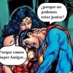 Superman a Wonder Woman: ¿Por qué no podemos estar juntos?