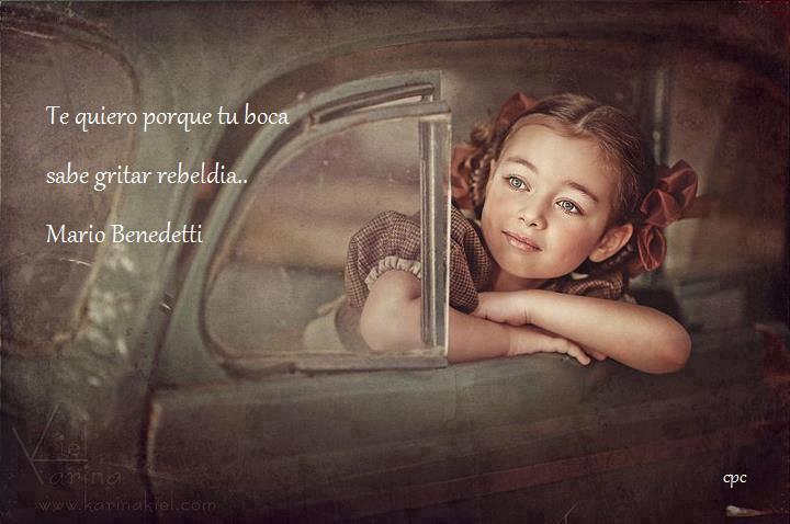 Te quiero porque tu boca sabe gritar rebeldía (Mario Benedetti)