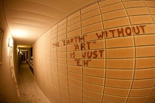 """The """"earth"""" without """"art"""" is just """"eh"""""""