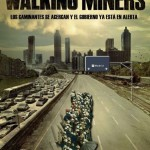 The Walking Miners