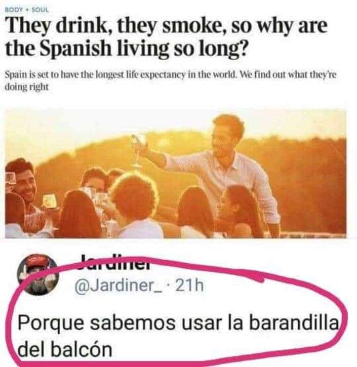 they drink they smoke so why are the spanish living so long