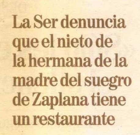 titular la ser denuncia que el nieto de la hermana de la madre del suegro de zaplana tiene un restaurante