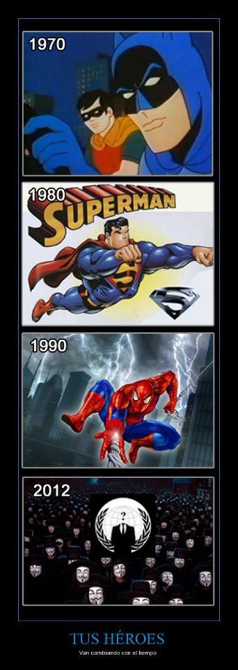 Tus héroes van cambiando con el tiempo