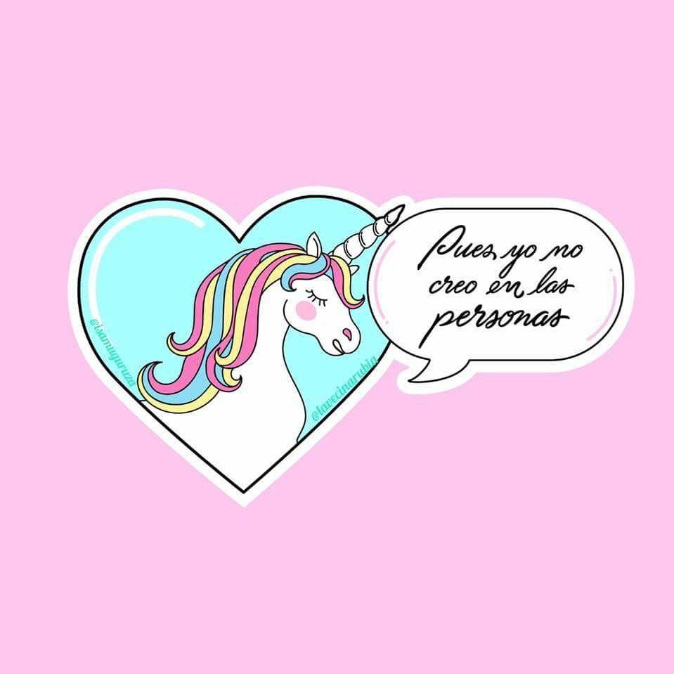unicornio pues yo no creo en las personas