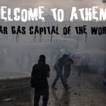 Welcome to Athens – Tear gas capital of the world